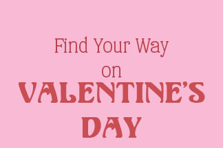 Find Your Way on Valentine's Day